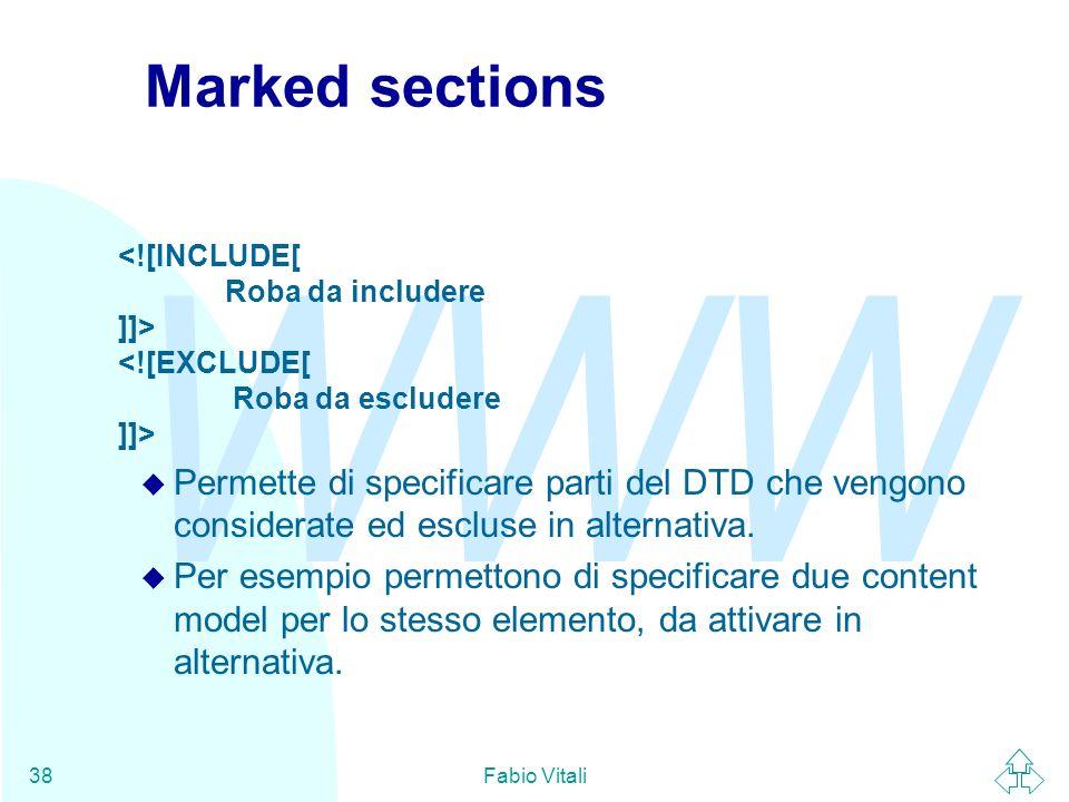 Marked sections <![INCLUDE[ Roba da includere ]]> <![EXCLUDE[ Roba da escludere ]]>